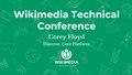 TechConf Setup presentation by Corey Floyd at Wikimedia Technical Conference.pdf