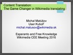 WM CEE 2016 - Content Translation - The Game Changer in Wikimedia translating.pdf