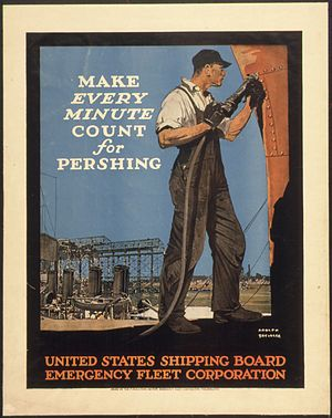 "United States Shipping Board Merchant Fleet Corporation - ""Make Every Minute Count For Pershing"", United States Shipping Board Emergency Fleet Corporation, ca. 1917–1919"