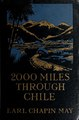 2000 miles through Chile, the land of more or less (IA 2000milesthroughc00maye).pdf