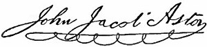 John Jacob Astor - Image: Appletons' Astor John Jacob signature