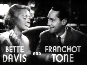 Dangerous (film) - Image: Bette Davis and Franchot Tone in Dangerous trailer