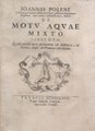 Giovanni Poleni – Ioannis Poleni ... De motu aquae mixto libri duo. , 1717 - BEIC 2055645.tif