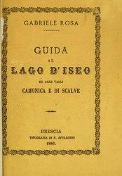 Gabriele Rosa: Guida al Lago d'Iseo ed alle Valli Camonica e di Scalve