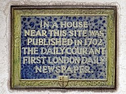 In a house near this site was published in 1702 the daily courant first london daily newspaper
