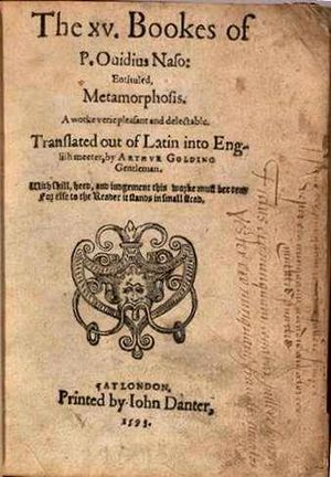 Arthur Golding - Title page of The XV. Bookes of P. Ouidius Naso: Entituled, Metamorphosis. Translated out of Latin into English meeter by Arthvr Golding was first printed in 1567 and was reprinted five times by 1603. This title page is from the 1593 edition printed by John Danter.