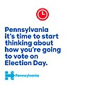 Pennsylvania It's time to start thinking about how you're going to vote on Election Day.jpg