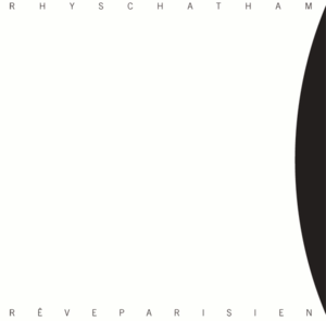 Rhys Chatham - Rêve Parisien album cover.