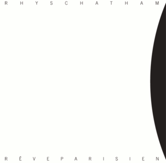 Rhys Chatham - Rêve Parisien album cover.