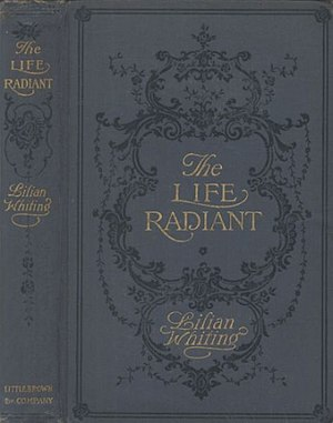 Lilian Whiting - Cover of The Life Radiant by Lilian Whiting