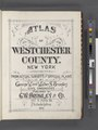 Atlas of Westchester County. New York. Volume Two. From Actual surveys and Official plans by George W. and Walter and Bromley civil engineers. Published by G. W. Bromley and Co., 147 N. Fifth St., NYPL2055948.tiff