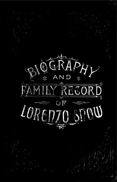 Biography and Family Record of Lorenzo Snow monochrome