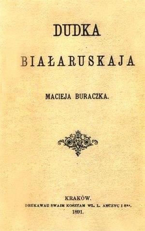 Belarusian national revival - Dudka Bialaruskaja, an 1891 book of poems by Francišak Bahuševič