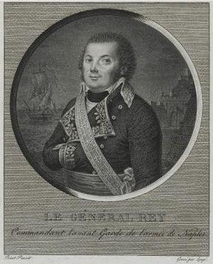 Gabriel Venance Rey - Gabriel Venance Rey, commander of the advance guard of the Army of Naples