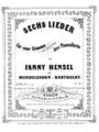 IMSLP99178-PMLP194743-Hensel Fanny Sechs Lieder fuer eine Stimme mit Begleitung des Pianoforte Op 1 Bote 1046 1846 p 1pdf.png