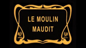 File:Le Moulin maudit (1909).webm