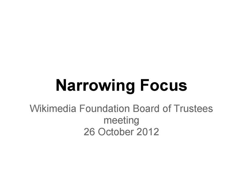 File:Narrowing Focus presentation to the Board (26 October 2012).pdf