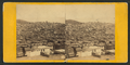 Panoramic view of of San Francisco, No. 3. Taken from the corner of Sacramento and Taylor Sts, from Robert N. Dennis collection of stereoscopic views.png
