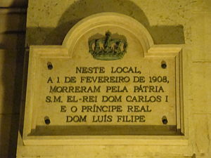 "Lisbon Regicide - ""In this location, on the 1 February of 1908 His Majesty The King Dom Carlos I and the Prince Royal Dom Luís Filipe died for the Fatherland."""