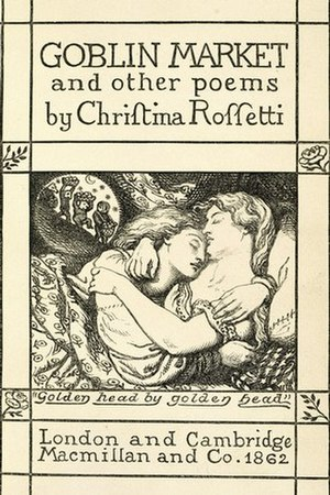 Goblin Market and Other Poems - Illustration for the cover of Christina Rossetti's Goblin Market and Other Poems (1862), by her brother Dante Gabriel Rossetti