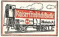 Wagon mit Aufschrift Kaiser Friedrich Quelle.jpg