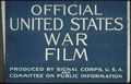 """Official United States War Film. Produced by Signal Corps, U.S.A. and Committee on Public Information."", ca. 1918 - ca. - NARA - 512459.tif"