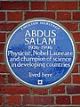 ABDUS SALAM 1926-1996 Physicist, Nobel Laureate and champion of science in developing countries lived here.jpg