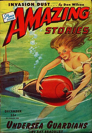 "Ray Bradbury - Bradbury's ""Undersea Guardians"" was the cover story for the December 1944 issue of Amazing Stories"