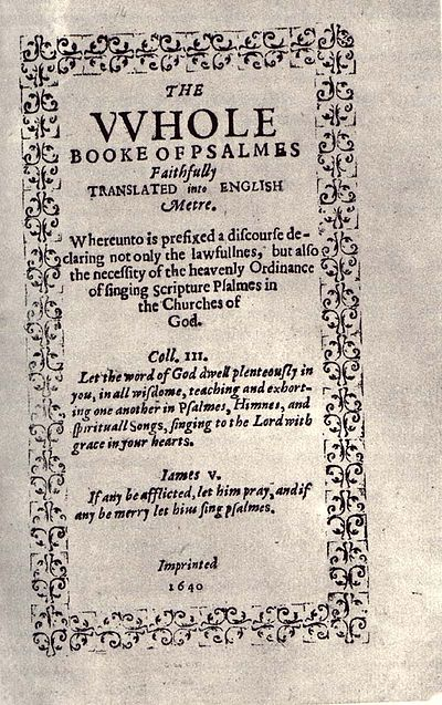The Bay Psalm Book was used by the Pilgrims. Bay1640.jpg