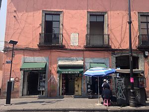 José Joaquín Fernández de Lizardi - House where he died José Joaquín Fernández de Lizardi, Mexico City.