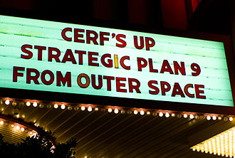 Interplanetary Internet - ICANN meeting, Los Angeles, USA, 2007. The marquee pays a humorous homage to the Ed Wood film Plan 9 from Outer Space, and the operating system Plan 9 from Bell Labs. while namedropping Internet pioneer Vint Cerf.