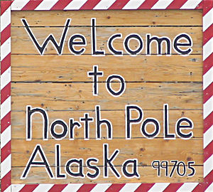 """North Pole, Alaska - Frequently photographed """"Welcome to North Pole"""" sign at the eastern end of Fifth Avenue, near its intersection with the Richardson Highway."""