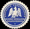 Siegelmarke Königlich Preussisches Bezirks - Kommando Donaueschingen W0223909.jpg