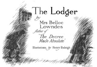 <i>The Lodger</i> (novel) 1913 novel by Marie Adelaide Belloc Lowndes