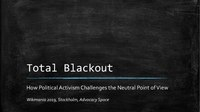 Total Blackout - How Political Activism Challenges the Neutral Point of View.pdf