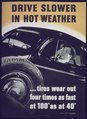 """Drive Slower in Hot Weather""..Tires Wear Out Four Times as Fast at 100' as at 40' - NARA - 514185.tif"