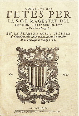 Joan Terès i Borrull - Viceroy Terès published in 1603 the Constitutions of the Catalan Courts celebrated in Barcelona in 1599.