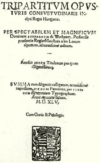 Hungarian nobility - The front page of the Tripartitum, the law-book summarizing the privileges of the nobility in the kingdom