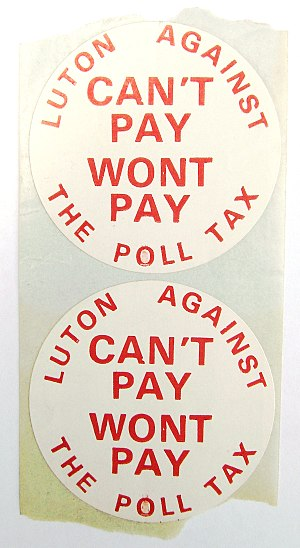 "Can't Pay? Won't Pay! - Two stickers, still on their backing sheet, from the group ""Luton Against The Poll Tax"", using the slogan ""Can't pay won't pay"", popularised by the Dario Fo play of that name"