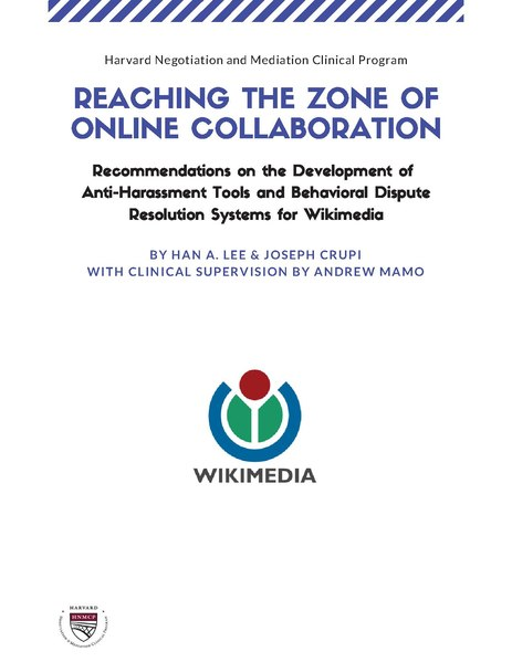 File:Reaching the Zone of Online Collaboration - Recommendations on the Development of Anti-Harassment Tools and Behavioural Dispute Resolution Systems for Wikimedia.pdf