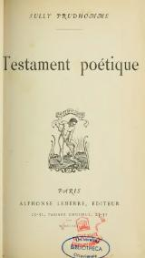 Sully Prudhomme - Testament poétique, 1901.djvu