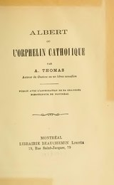Thomas - Albert ou L'orphelin catholique, 1885.djvu