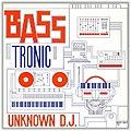 Unknown D.J. - Basstronic (Album cover).jpg