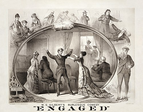 Engaged (1877), is still produced. W.S. Gilbert's burlesque comedy, Engaged.jpg