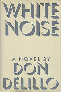 White Noise by Don DeLillo.