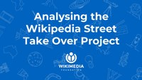 Analysing the Wikipedia Street Take Over Project.pdf