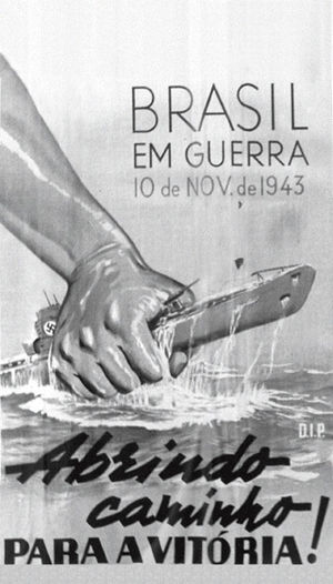 Vargas Era - Brazilian propaganda announcing a declaration of war on the Axis powers, November 10, 1943