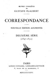 Gustave Flaubert: Œuvres complètes: Correspondance - Nouvelle édition augmentée - Deuxième série