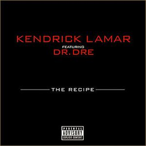 The Recipe (song) - Image: Kendrick Lamar ft. Dr. Dre The Recipe