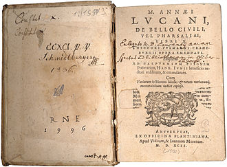 Pharsalia - The Pharsalia was especially popular in times of civil wars and similar troubles; for example the editor of this 1592 edition, Theodor Pulmann, explains Lucan's relevance by the French Wars of Religion (1562–98).